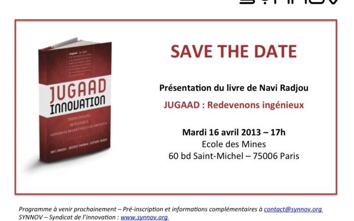 - JUGAAD : Redevenons ingénieux ! Le prochain Rendez-vous de l'innovation du SYNNOV le 16 avril à l'Ecole des Mines.