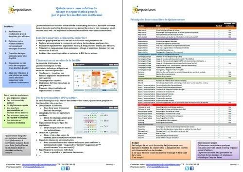 /></a></p> <p>Quintessence est une solution métier dédiée au marketing multicanal. Branchée sur votre base de données marketing, Quintessence vous permet de préparer vos campagnes email, courrier, sms, web… en exploitant facilement l'ensemble de votre connaissance client.</p> <p></p> <p>Pour qui ?<br /> Quintessence s'adresse en priorité aux Directions Marketing qui souhaitent exploiter des données présentes dans de multiples sources de données pour améliorer leur connaissance client et faire du marketing relationnel multicanal.</p> <p></p> <p>Quels bénéfices ?</p> <p>– Améliorez vos rendements grâce à des cibles plus efficaces</p> <p>– Optimisez votre relation client en personnalisant messages & canaux</p> <p>– Travaillez de façon autonome pour plus d'agilité Economisez sur vos coûts de campagnes grâce à la Data Quality</p> <p>– Allez plus vite grâce à une solution en mode SaaS à très faible impact sur votre système d'information</p> <p></p> <p>Déroulement projet<br /> Quintessence se déploie en quelques semaines lors d'une phase de set up organisé autour d'ateliers.<br /> La personnalisation de l'application en fonction de vos données est totalement réalisée par Camp de Bases.</p> <p>Budget & délais<br /> Les budgets de set up et de running de Quintessence sont calculés en fonction du nombre et de la complexité des sources qui alimentent la base de données.<br /> Il n'y a pas de coûts cachés en fonction de l'usage et de la taille de la base.</p> <p></p> <p>Télécharger la fiche produitpour consulter les fonctionnalités et avantages détaillés de Quintessence.</p> <p><a href=